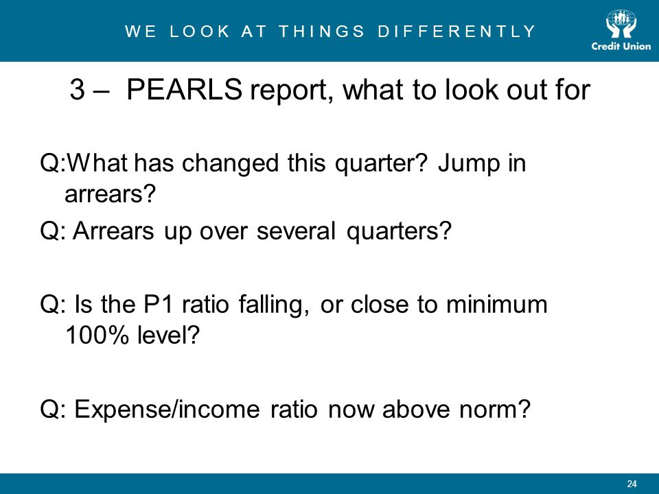 3 – PEARLS report, what to look out for