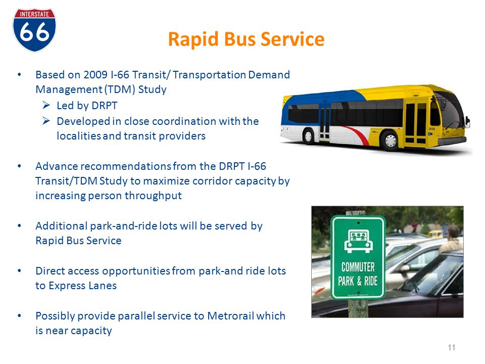 Rapid Bus Service Based on 2009 I-66 Transit/ Transportation Demand Management (TDM) Study. Led by DRPT.