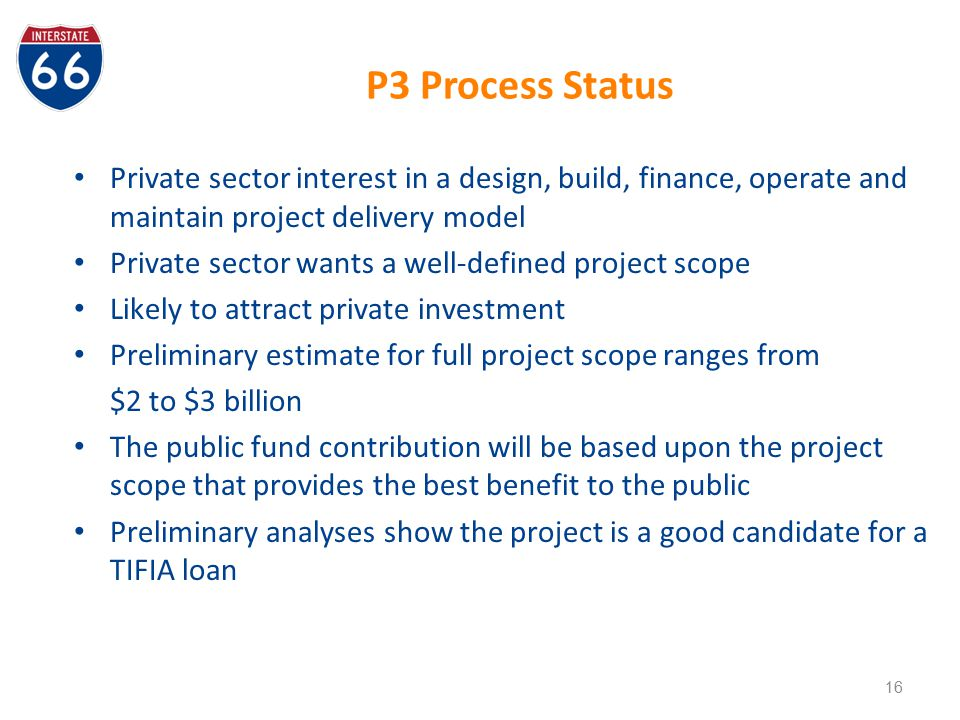 P3 Process Status Private sector interest in a design, build, finance, operate and maintain project delivery model.