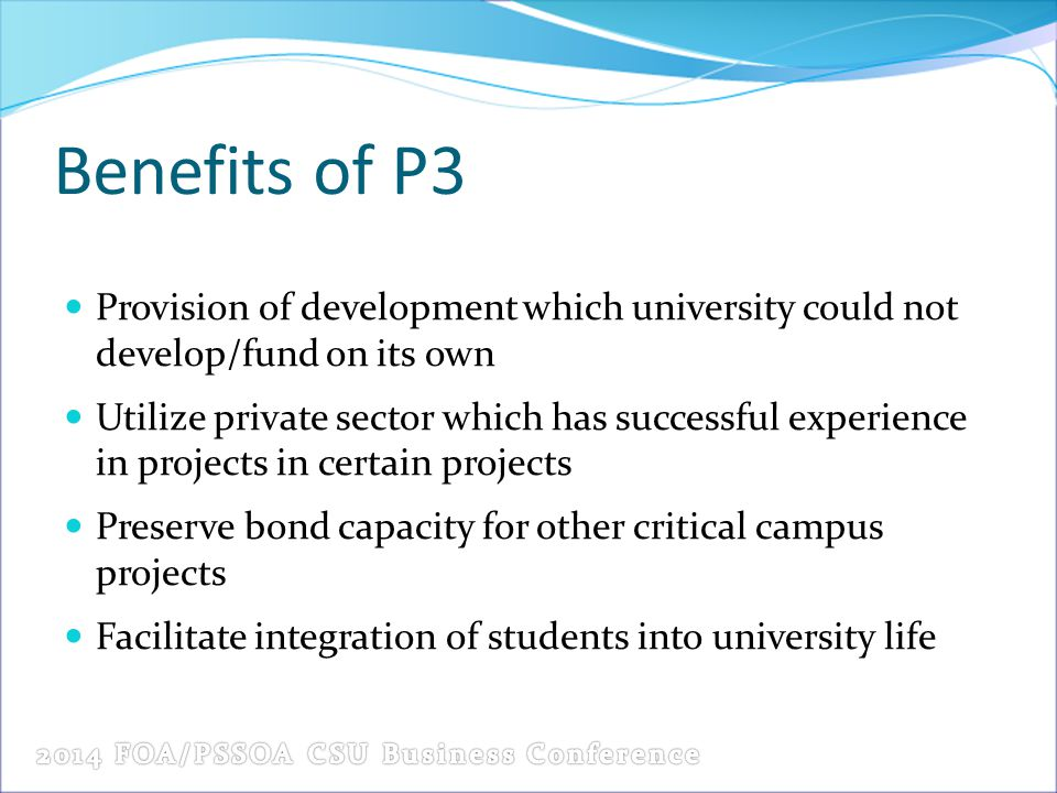 Benefits of P3 Provision of development which university could not develop/fund on its own.