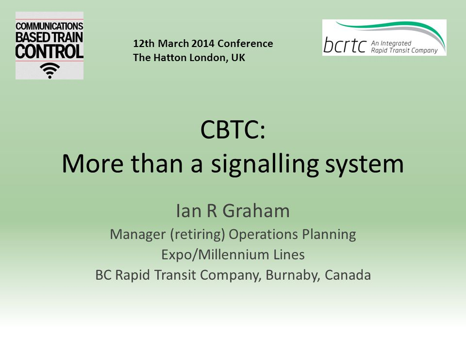 CBTC: More than a signalling system