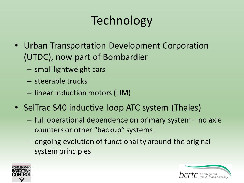 Technology Urban Transportation Development Corporation (UTDC), now part of Bombardier. small lightweight cars.