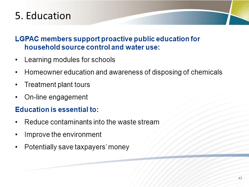 5. Education LGPAC members support proactive public education for household source control and water use: