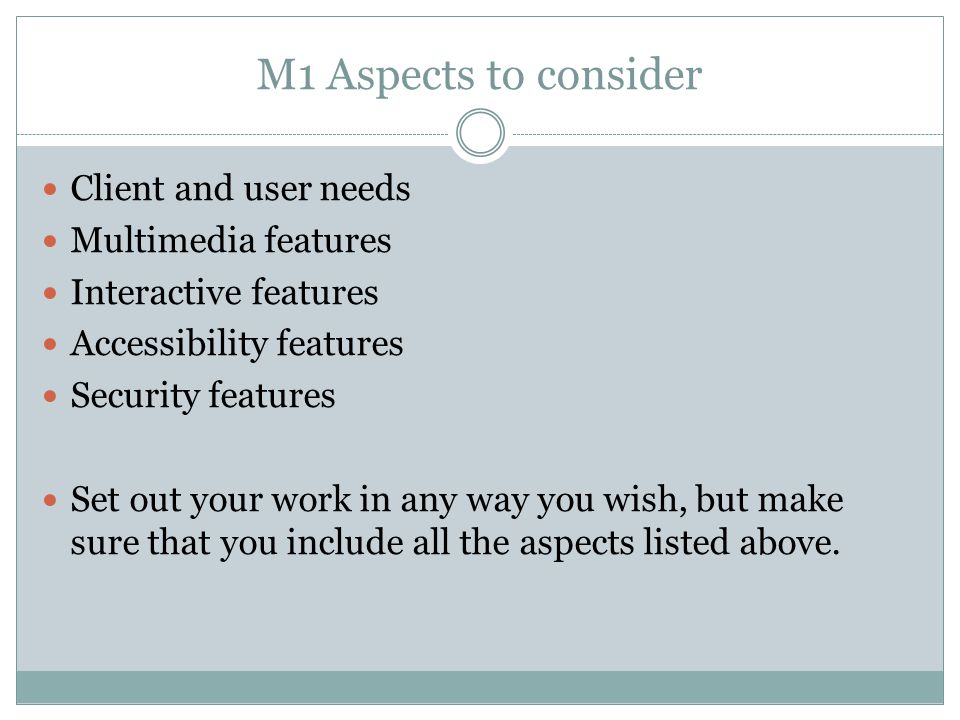 M1 Aspects to consider Client and user needs Multimedia features