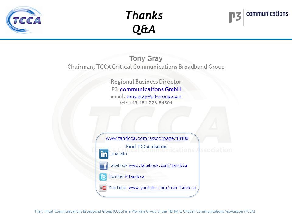 Thanks Q&A. Tony Gray. Chairman, TCCA Critical Communications Broadband Group. Regional Business Director.