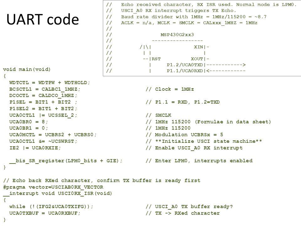 UART code void main(void) { WDTCTL = WDTPW + WDTHOLD;