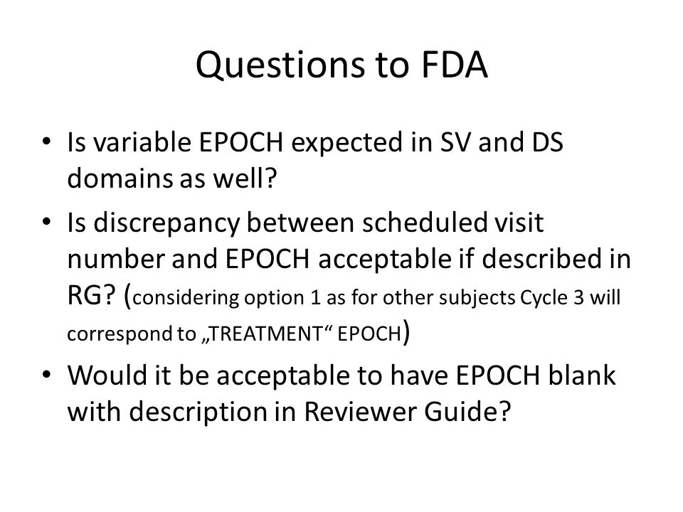 Questions to FDA Is variable EPOCH expected in SV and DS domains as well