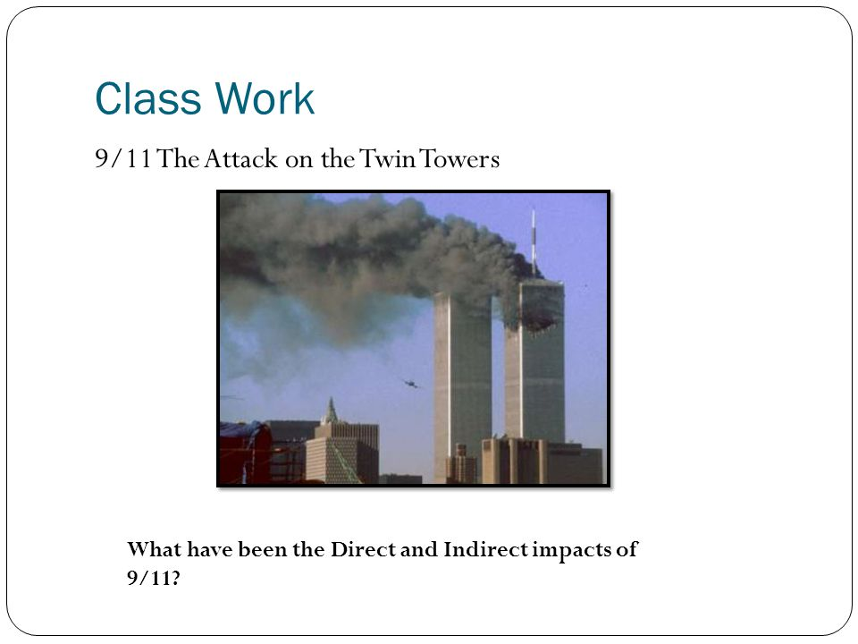 Class Work 9/11 The Attack on the Twin Towers