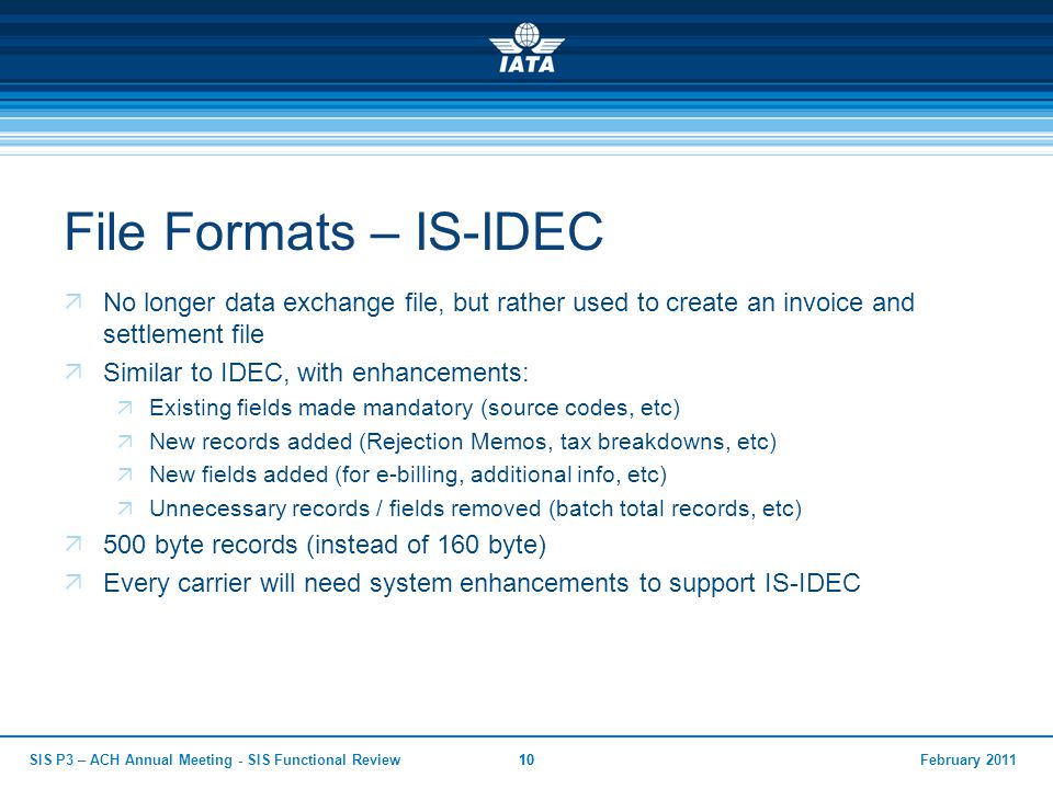 File Formats – IS-IDEC No longer data exchange file, but rather used to create an invoice and settlement file.