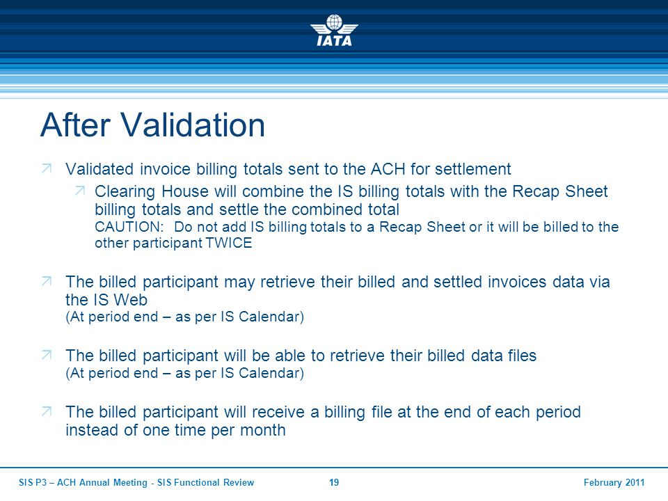 After Validation Validated invoice billing totals sent to the ACH for settlement.