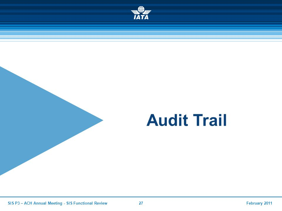 Audit Trail SIS P3 – ACH Annual Meeting - SIS Functional Review