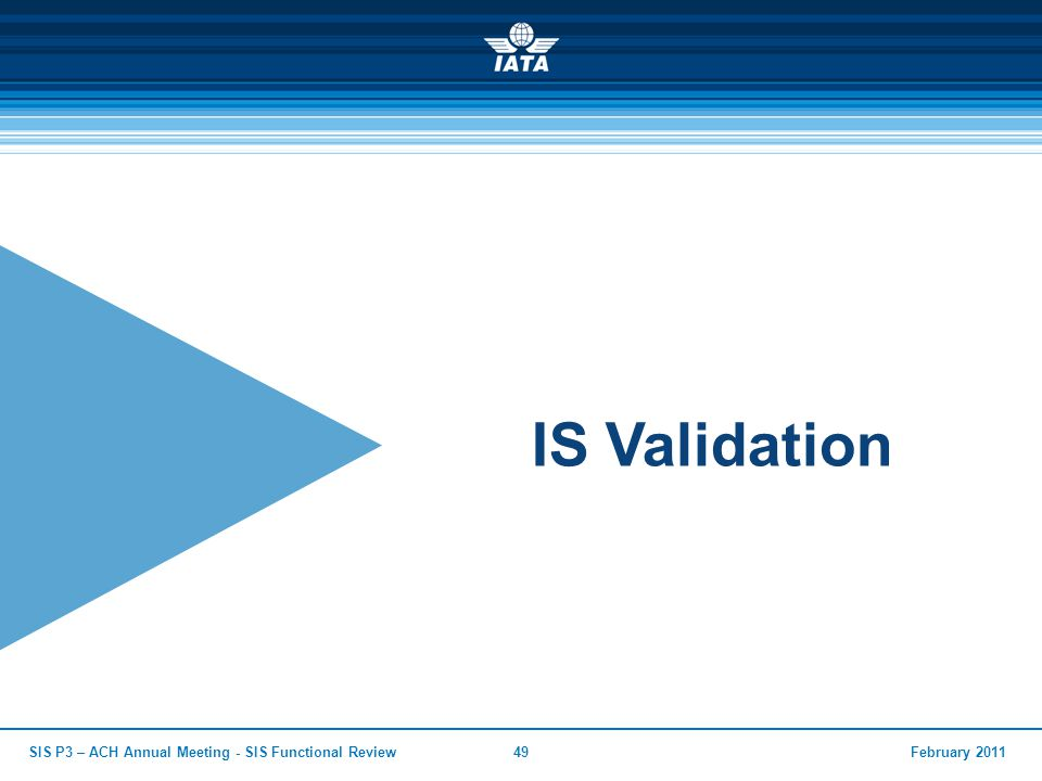 IS Validation SIS P3 – ACH Annual Meeting - SIS Functional Review