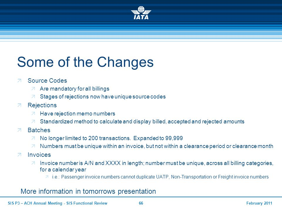 Some of the Changes More information in tomorrows presentation