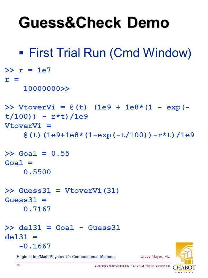 Guess&Check Demo First Trial Run (Cmd Window) >> r = 1e7 r =