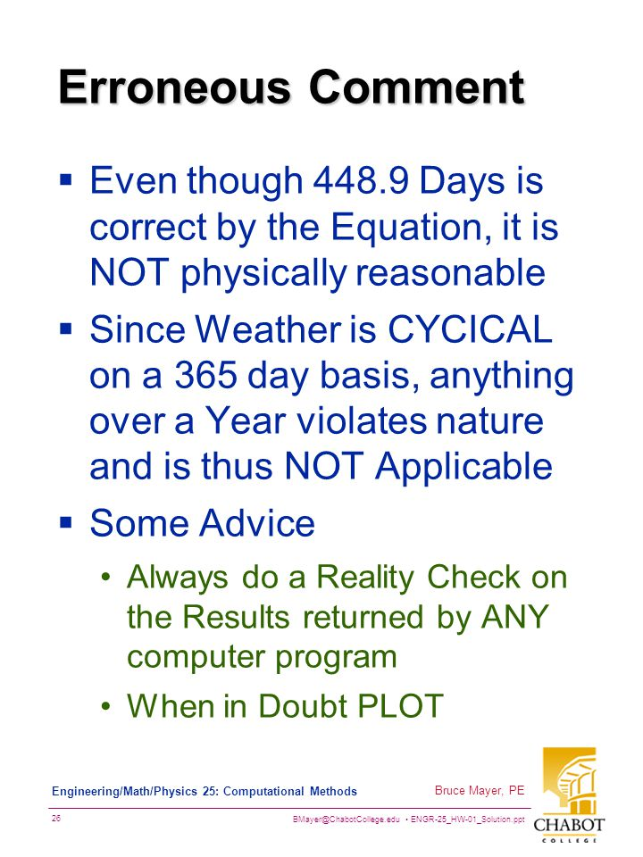 Erroneous Comment Even though Days is correct by the Equation, it is NOT physically reasonable.