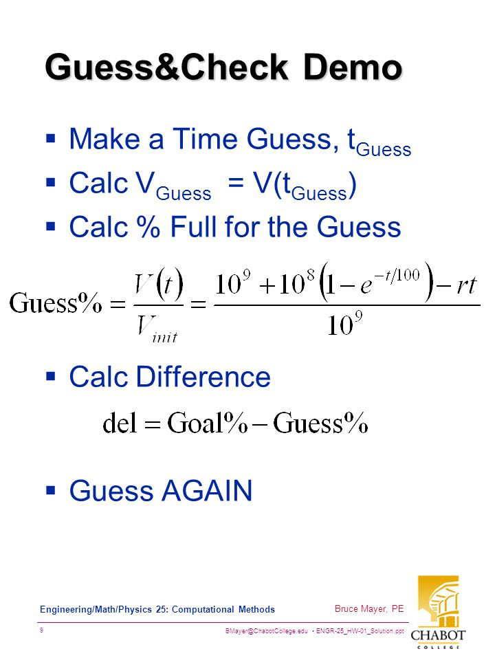 Guess&Check Demo Make a Time Guess, tGuess Calc VGuess = V(tGuess)