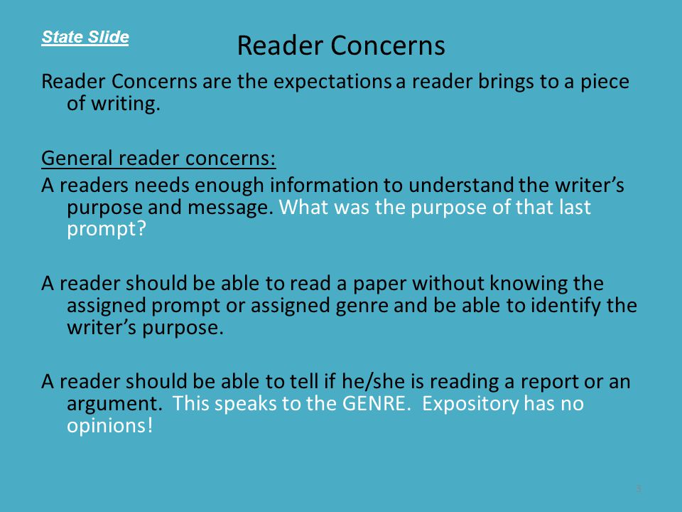 Reader Concerns State Slide. Reader Concerns are the expectations a reader brings to a piece of writing.