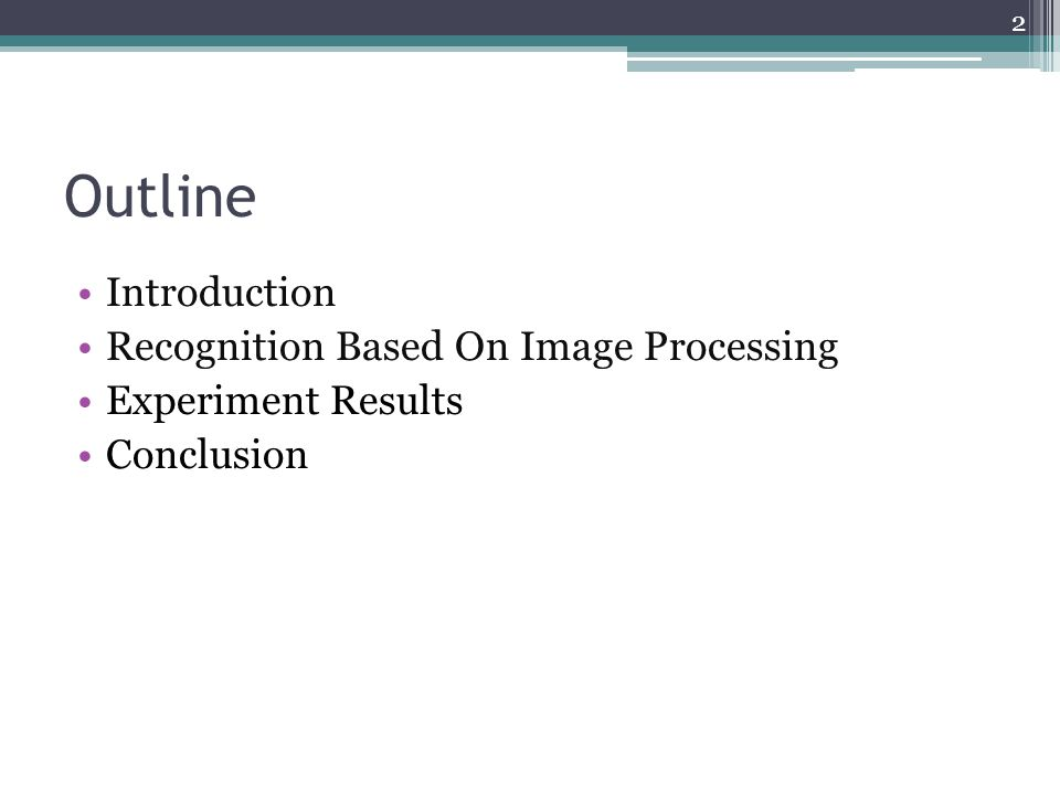 Outline Introduction Recognition Based On Image Processing