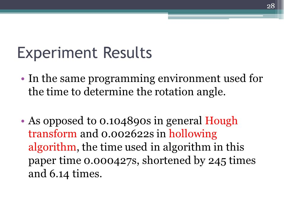 Experiment Results In the same programming environment used for the time to determine the rotation angle.