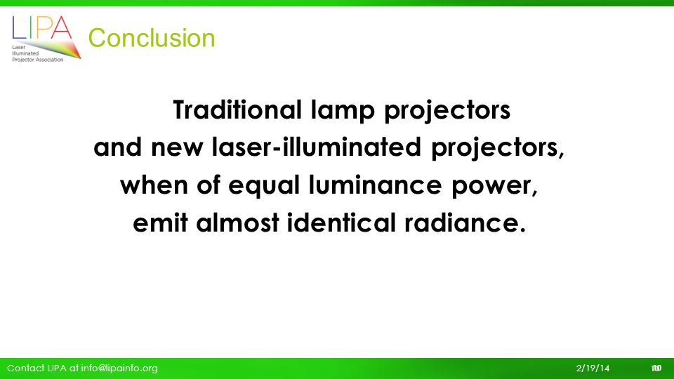 and new laser-illuminated projectors, when of equal luminance power,
