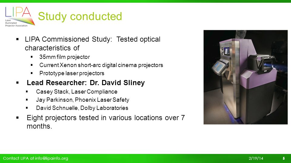 Study conducted LIPA Commissioned Study: Tested optical characteristics of. 35mm film projector. Current Xenon short-arc digital cinema projectors.