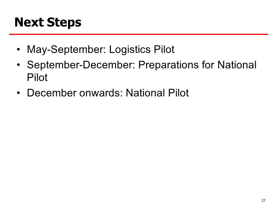 Next Steps May-September: Logistics Pilot