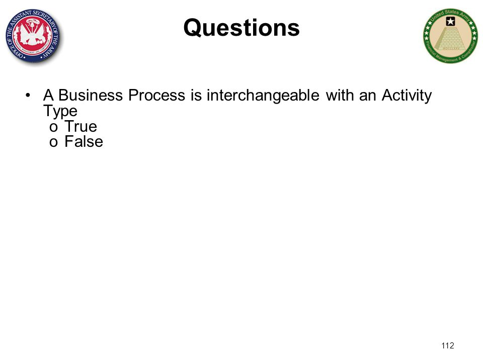 Questions A Business Process is interchangeable with an Activity Type