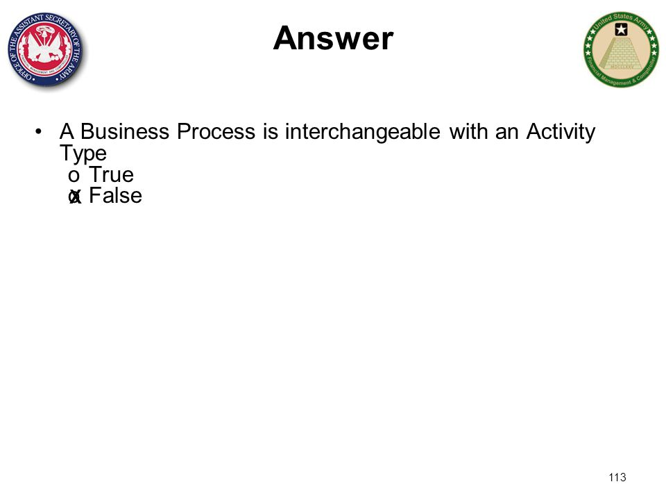 Answer A Business Process is interchangeable with an Activity Type