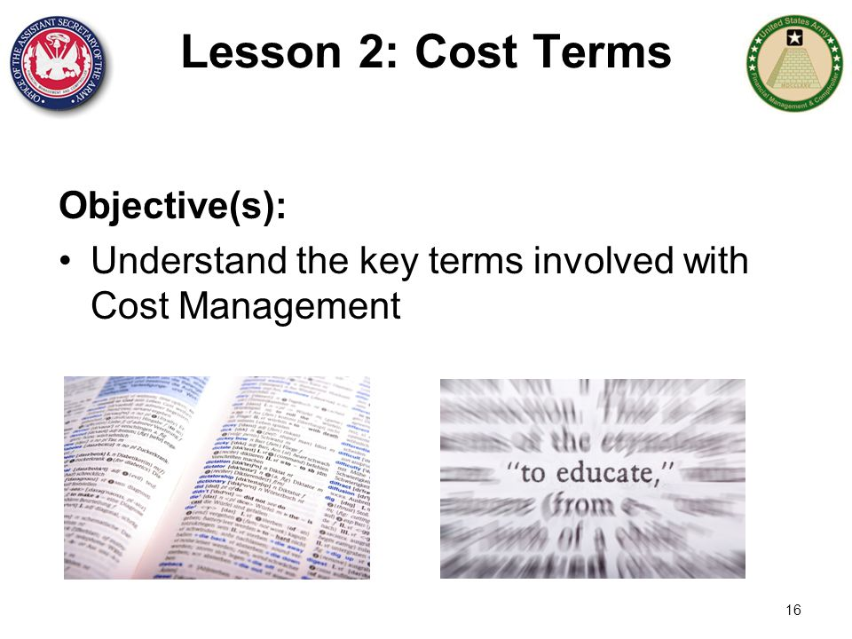 Lesson 2: Cost Terms Objective(s):