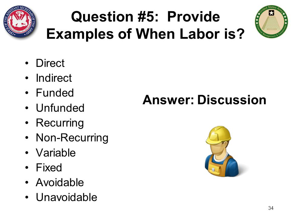 Question #5: Provide Examples of When Labor is