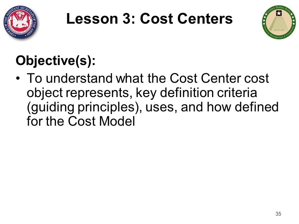 Lesson 3: Cost Centers Objective(s):