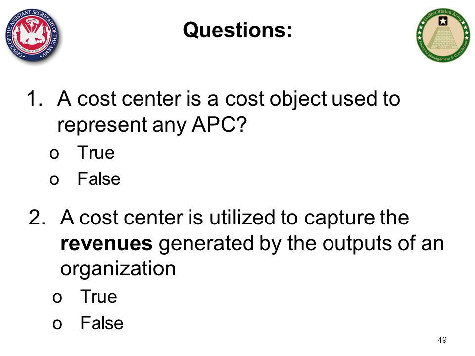 A cost center is a cost object used to represent any APC