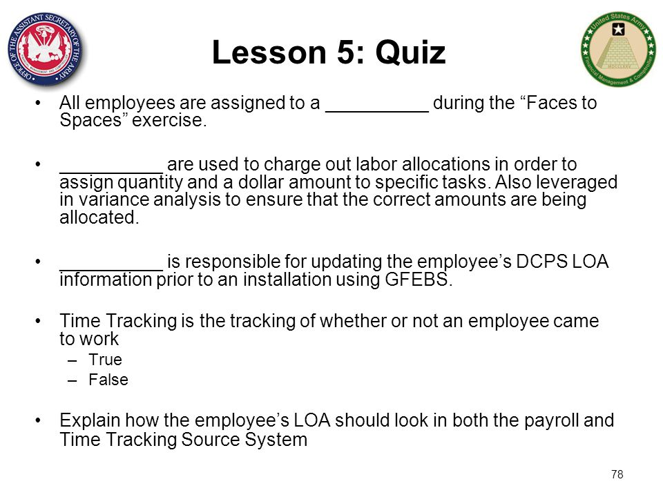 Lesson 5: Quiz All employees are assigned to a __________ during the Faces to Spaces exercise.