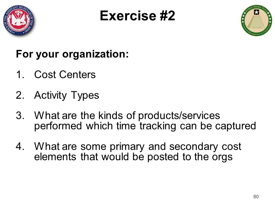 Exercise #2 For your organization: Cost Centers Activity Types