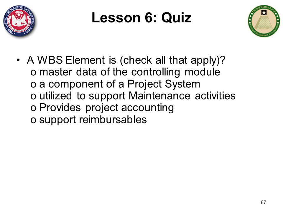 Lesson 6: Quiz A WBS Element is (check all that apply)