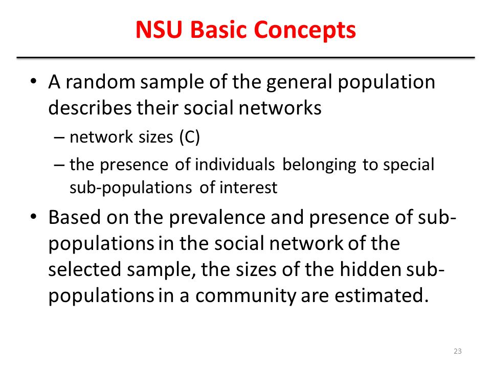 NSU Basic Concepts A random sample of the general population describes their social networks. network sizes (C)