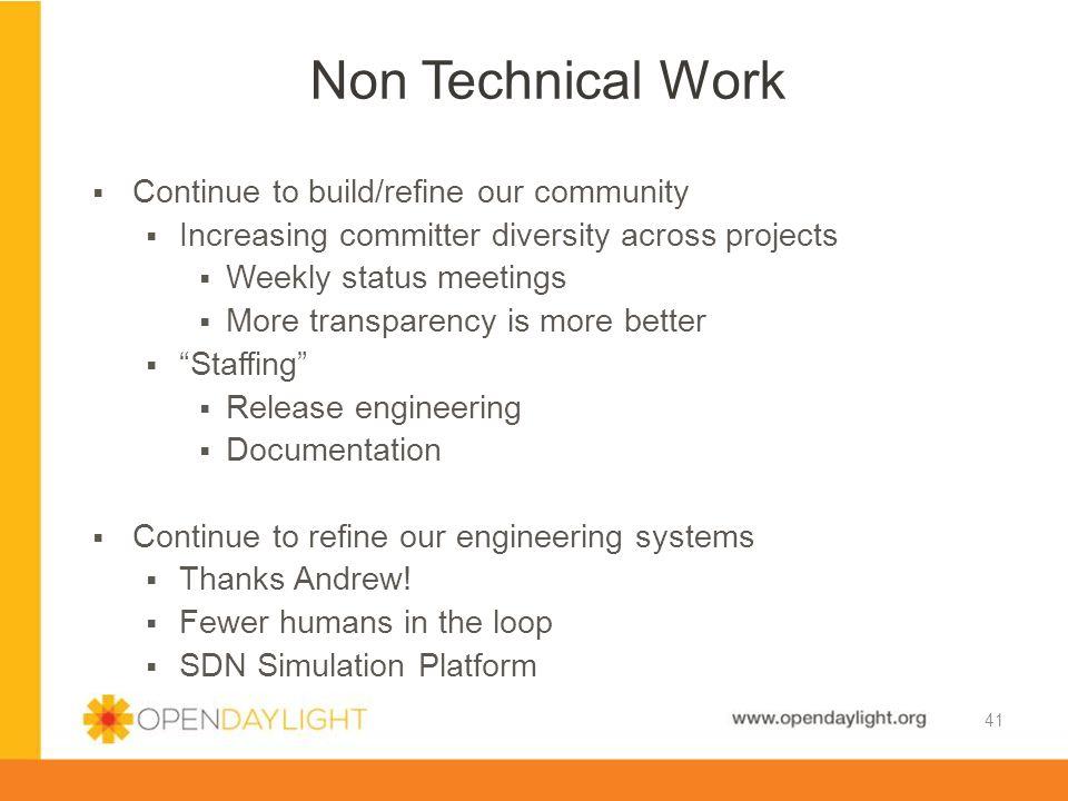 Non Technical Work Continue to build/refine our community