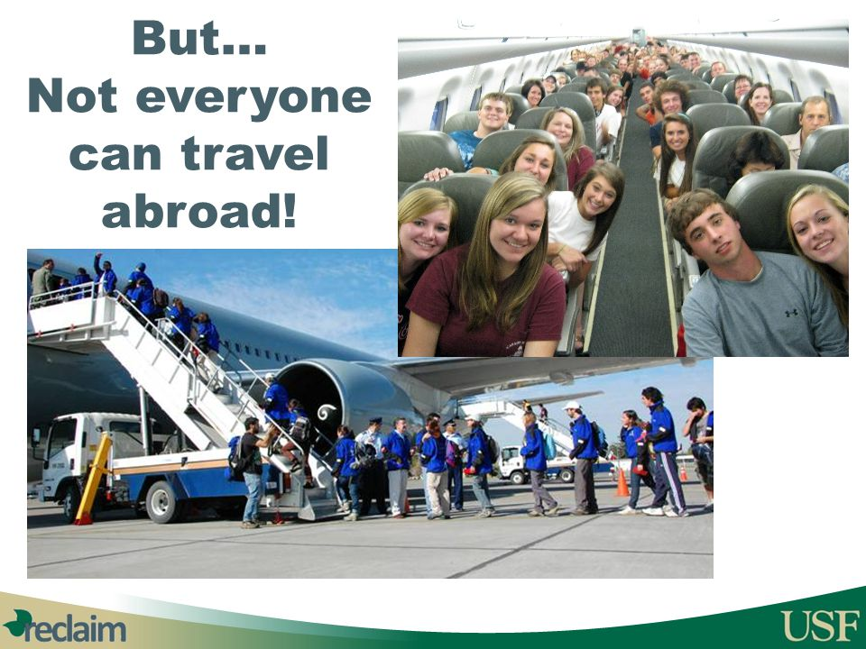 But… Not everyone can travel abroad!