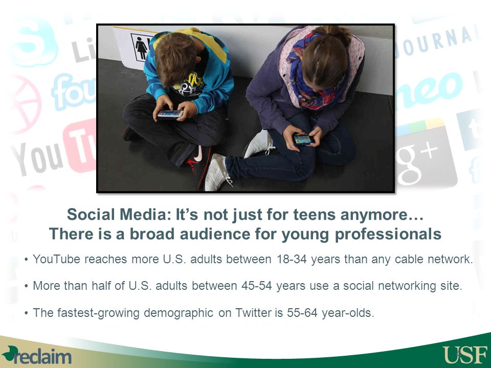 Social Media: It's not just for teens anymore… There is a broad audience for young professionals