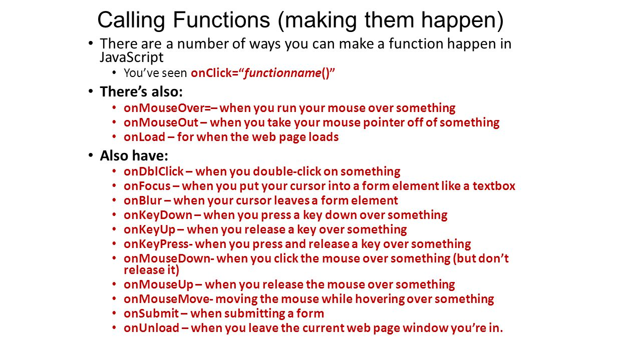 Calling Functions (making them happen)