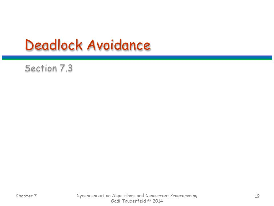 Deadlock Avoidance Section 7.3 Chapter 7