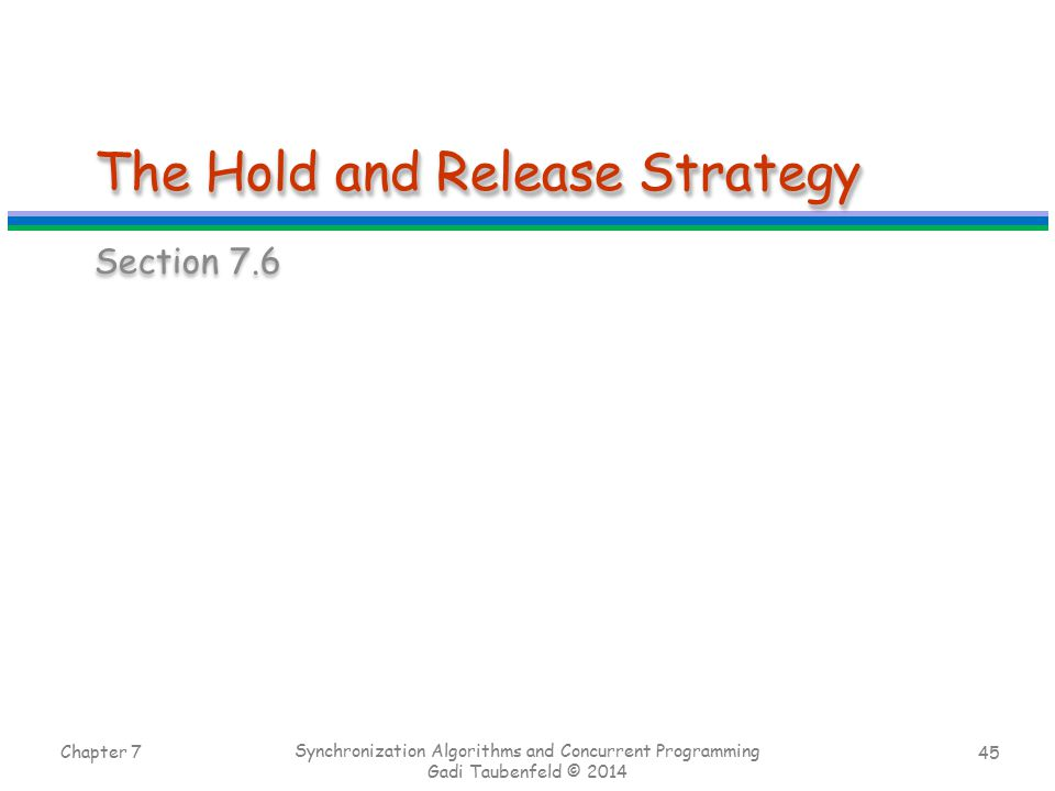 The Hold and Release Strategy