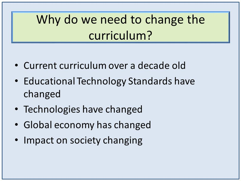 Why do we need to change the curriculum