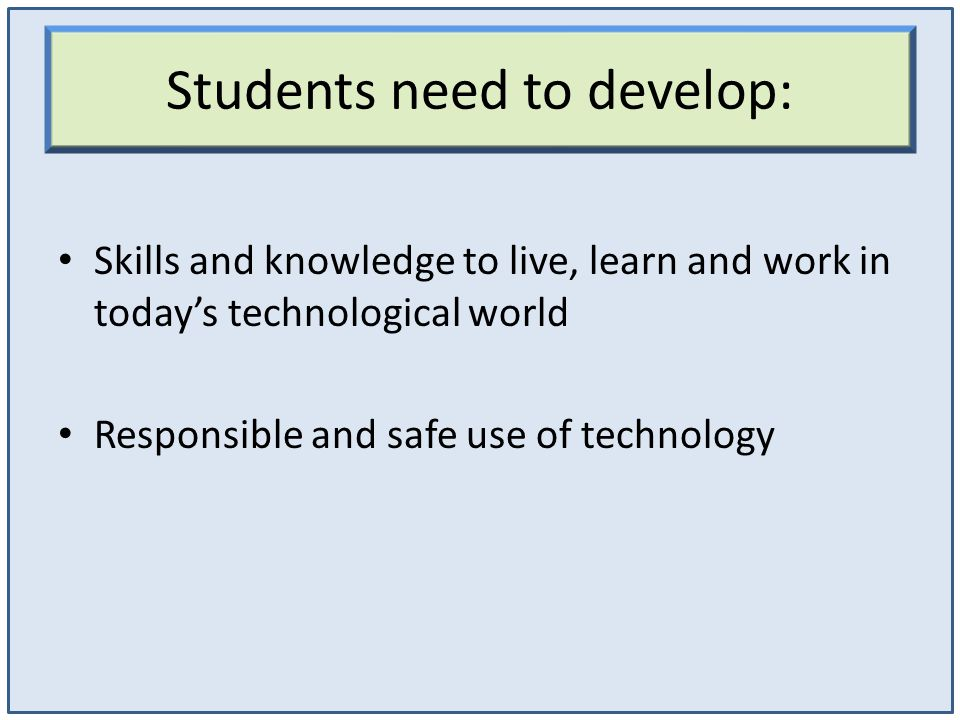 Students need to develop: