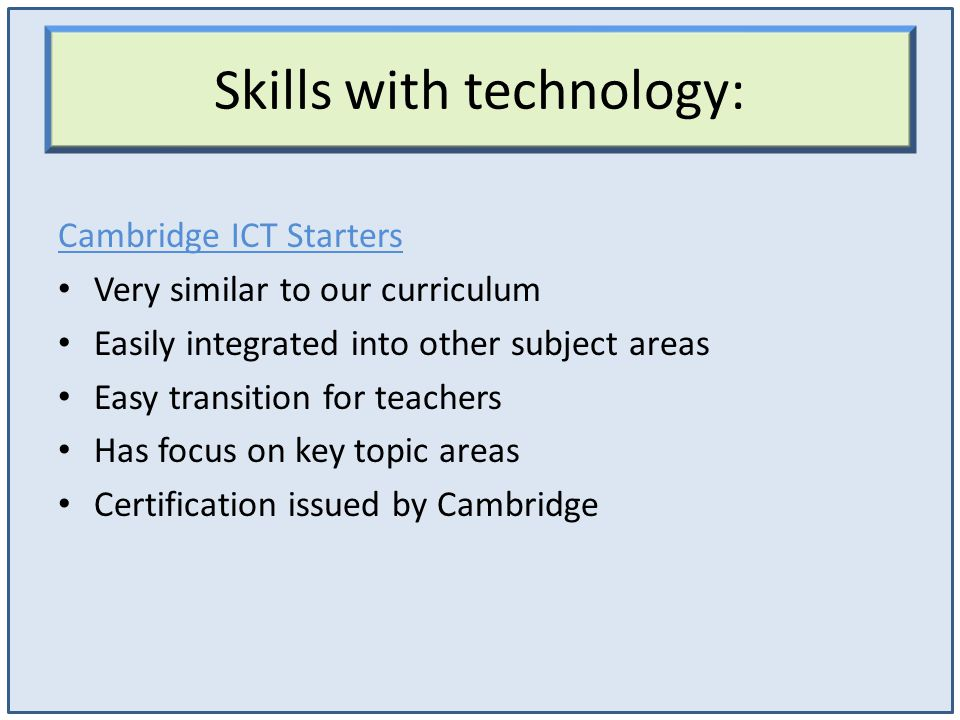 Skills with technology: