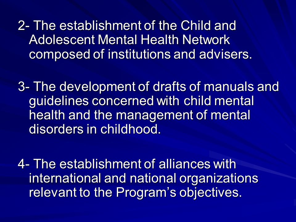 2- The establishment of the Child and Adolescent Mental Health Network composed of institutions and advisers.