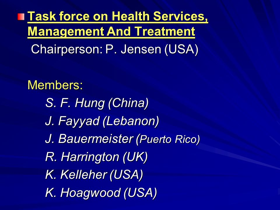 Task force on Health Services, Management And Treatment