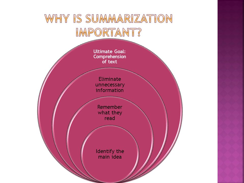 Why is summarization important