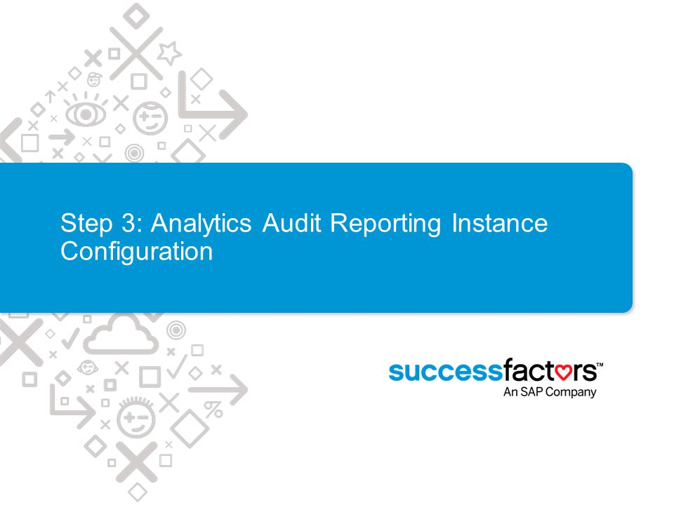 Step 3: Analytics Audit Reporting Instance Configuration