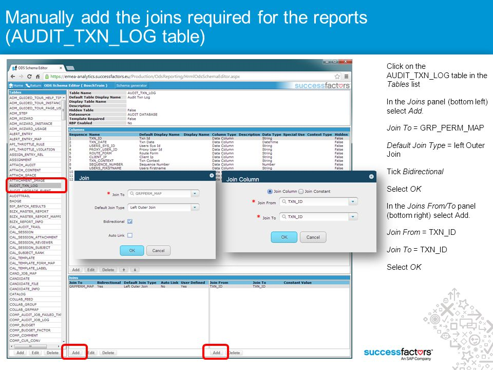 Manually add the joins required for the reports (AUDIT_TXN_LOG table)